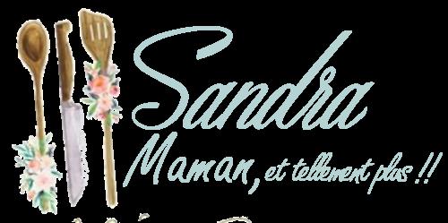 Sandra, Maman et tellement plus !!